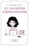 escritor emprendedor como ganarte la vida como escritor