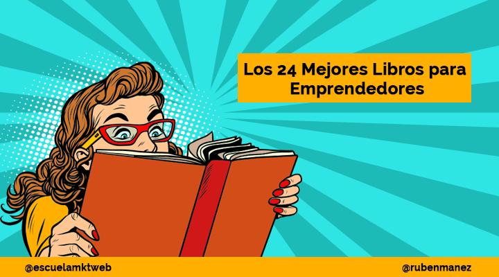 Escuela Marketing and Web - 24 Mejores libros para emprendedores en español [IMPRESCINDIBLES]