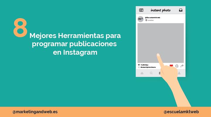 Escuela Marketing and Web - 8 Mejores herramientas para programar publicaciones en Instagram gratis y de pago