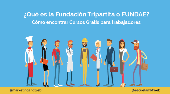 Escuela Marketing and Web - Fundación Tripartita (FUNDAE): Cursos gratis para empleados