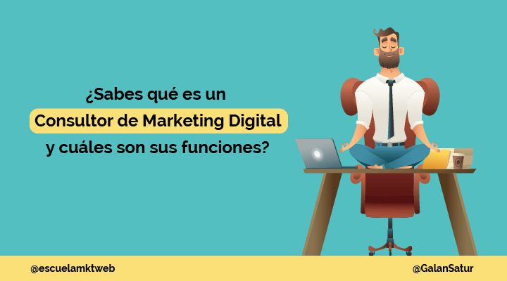 Escuela Marketing and Web - ¿Qué es un consultor de Marketing Digital y cuáles son sus funciones?