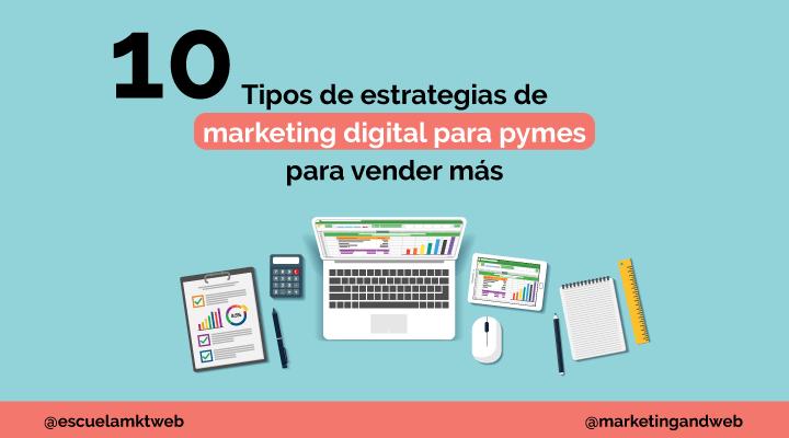 Escuela Marketing and Web - 10 Estrategias de Marketing Digital para Pymes y Empresas [Ejemplos]