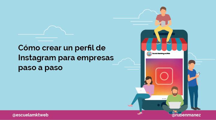 Escuela Marketing and Web - Cómo crear un perfil de Instagram para Empresas
