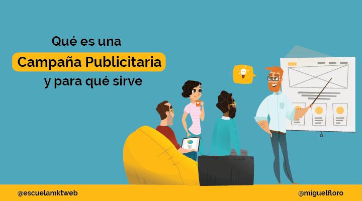 Escuela Marketing and Web - Qué es una Campaña Publicitaria y para qué sirve [Elementos Principales]