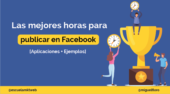 Escuela Marketing and Web - La mejor hora para publicar en Facebook [Ejemplos + Herramientas]