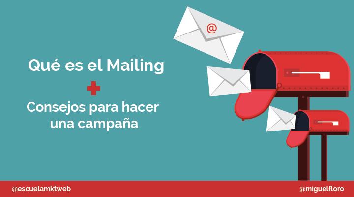 Escuela Marketing and Web - Qué es el Mailing y para qué sirve [Cómo hacer una campaña de mailing]