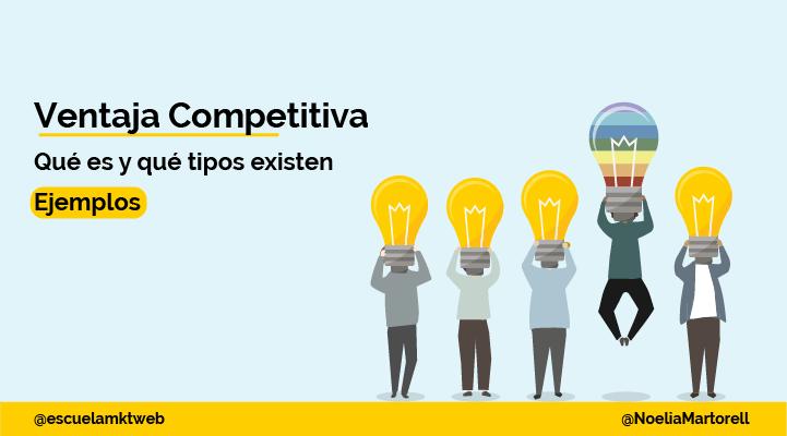 Escuela Marketing and Web - Qué es una ventaja competitiva de una empresa y qué tipos existen [Ejemplos]
