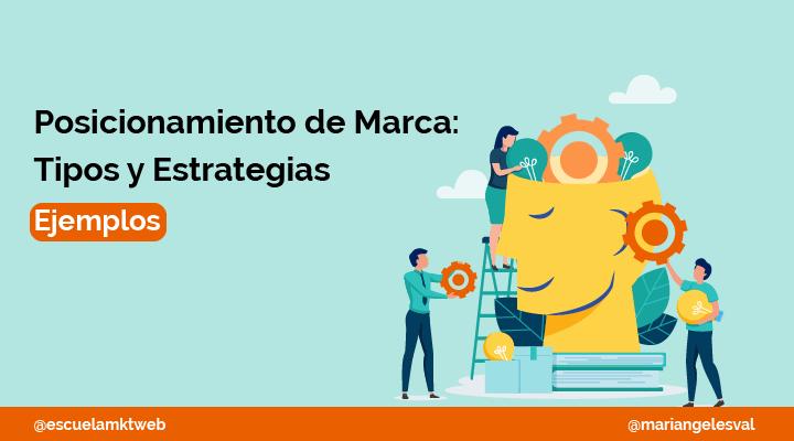 Escuela Marketing and Web - Qué es el Posicionamiento de Marca y qué tipos de estrategias existen [Ejemplos]