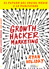 growth hacker marketing ryan holiday