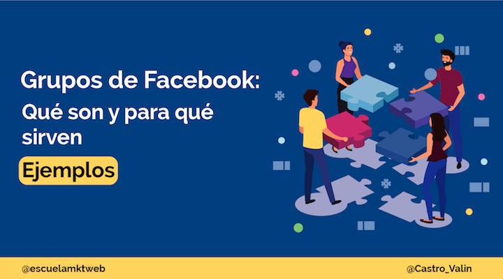 Escuela Marketing and Web - Qué son los Grupos de Facebook y para qué sirven [Ejemplos]