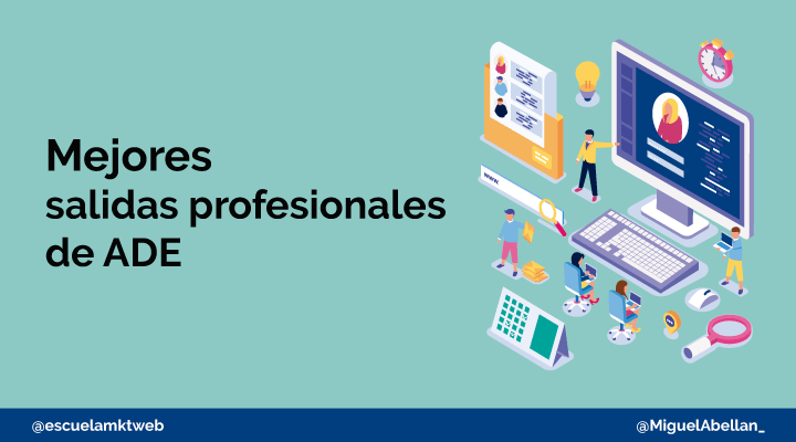 Escuela Marketing and Web - Las 10 Salidas Profesionales de ADE con mayor demanda laboral [Ejemplos]