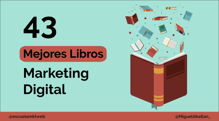 Escuela Marketing and Web - Los 43 mejores libros de Marketing Digital en 2020 [Imprescindibles]