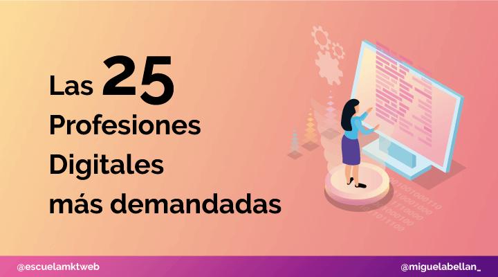 Escuela Marketing and Web - Las 25 Profesiones Digitales más demandadas [2020-2030]
