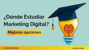 donde estudiar marketing digital
